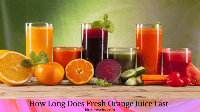 How Long Does Fresh Juice Last In The Fridge