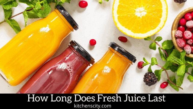 How Long Does Fresh Juice Last