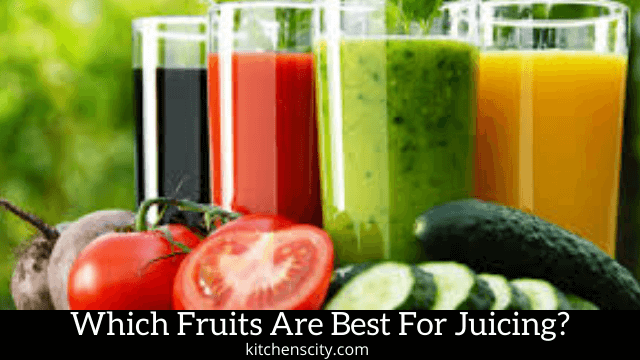 Which Fruits Are Best For Juicing?