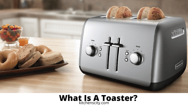 What Is A Toaster?