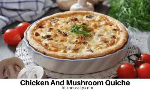 Chicken And Mushroom Quiche