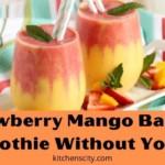 Strawberry Mango Banana Smoothie Without Yogurt